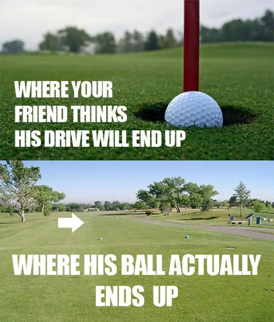 Where His Ball Actually Ends Up Funny Golf Meme Image For Whatsapp
