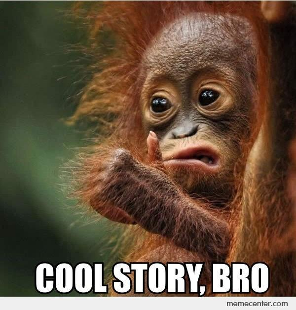 Funny Monkey Meme Cool Story Bro Picture 35 very funny monkey meme photos and pictures,Dead Monkey Meme