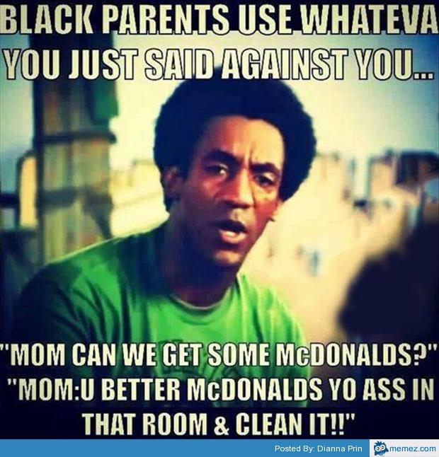 Funny Parents Meme Black Parents Use Whateva You Just Said Against