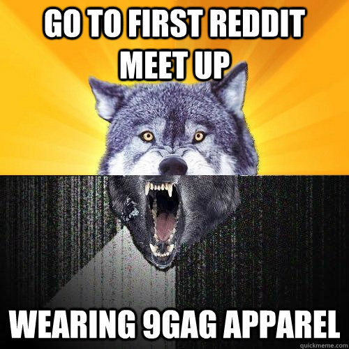 Go To First Reddit Meet Up Funny Wolf Meme Photo 45 very funny wolf meme pictures that will make you laugh