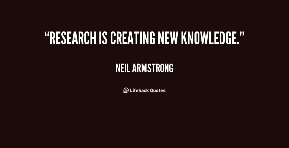 Quotes On Research Simple Research Is Creating New Knowledge.