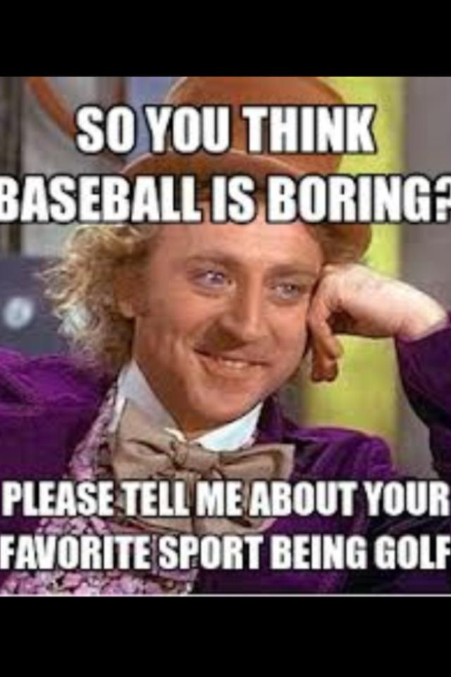 So You Think Baseball Is Boring Funny Meme Photo 30 funny baseball meme pictures and photos
