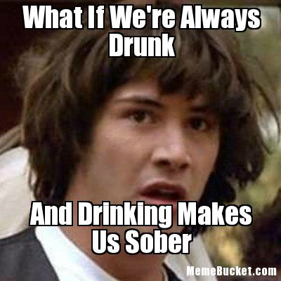 [Image: What-If-We-Are-Always-Drunk-Funny-Drunk-...icture.jpg]
