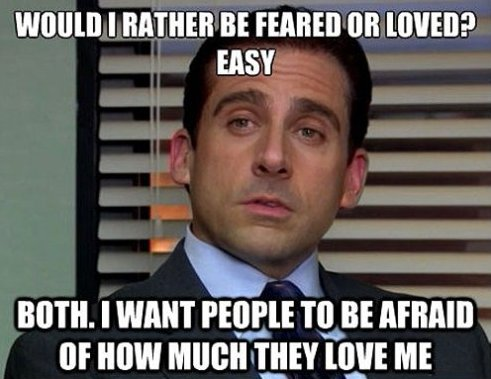 Would I Rather Be Feared Or Loved Easy Funny Office Meme Picture