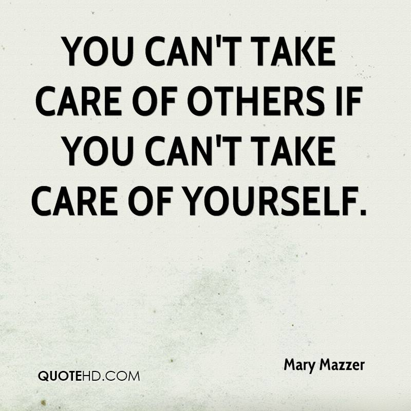 You Cant Take Care Of Others If You Cant Take Care Of Yourself