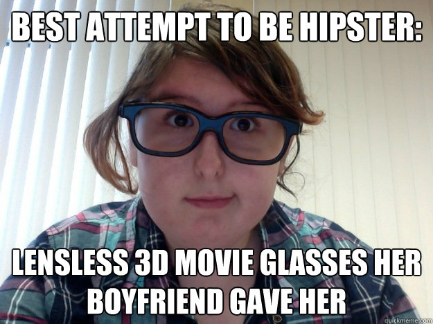 Funny Meme For Boyfriend : Best attempt to be hipster funny glasses meme photo