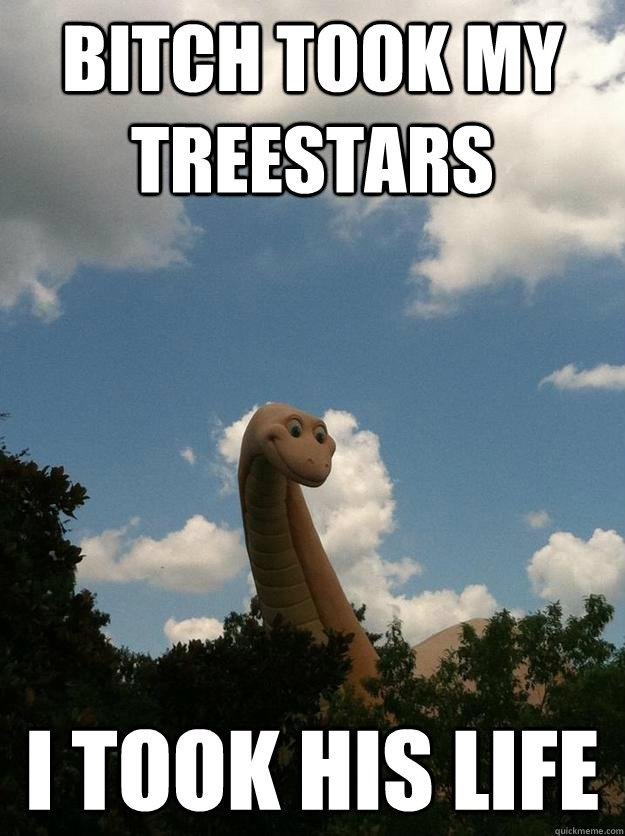 Bitch Took My Treestars I Took His Life Funny Meme Picture fuck you squirrels this is my tree now funny meme image