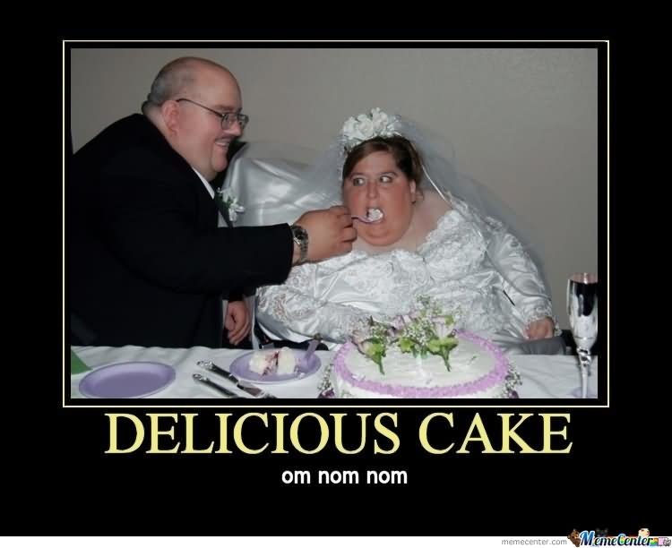 Most Funny Memes Of All Time : Delicious cake om nom nom funny cake meme poster