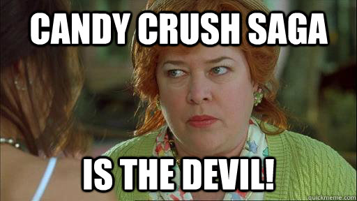 Funny Candy Meme Candy Crush Saga Is The Devil Picture funny candy meme askideas com,Candy Meme