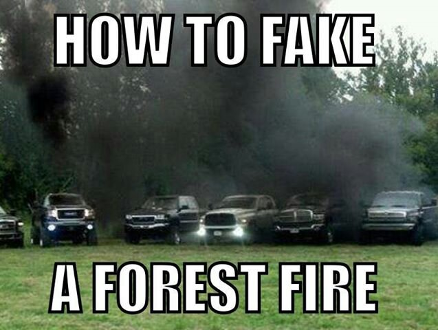 Funny Truck Meme How To Fake A Forest Fire Photo
