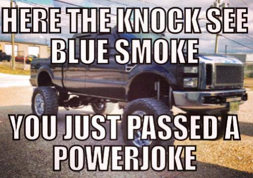 Here The Knock See Blue Smoke Funny Truck Meme Picture