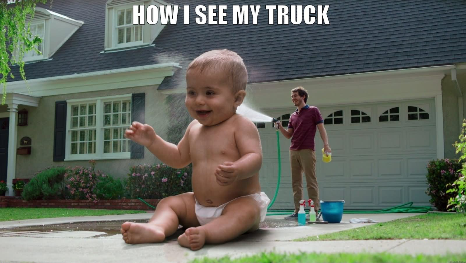 How I See My Truck Funny Meme Image