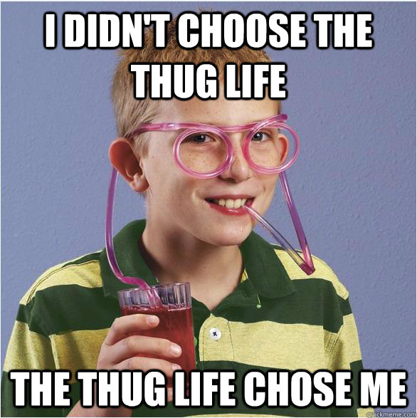 I Didn't Choose The Thug Life The Thug Life Choose Me Funny Glasses Meme Picture