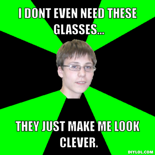 I Don't Even Need These Glasses Funny Meme Image
