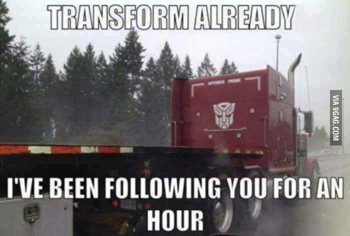I Have Been Following You For An Hour Funny Truck Meme Image