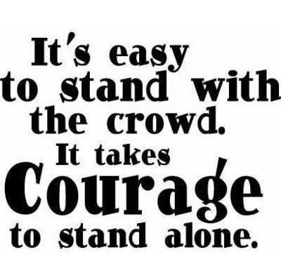 it takes great courage to stand alone Standing alone doesn't mean i'm alone it means i'm strong enough to handle  things all by myself steepshot | ipfs | google play by aneesh23.