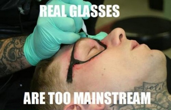 Real Glasses Are Too Mainstream Funny Glasses Meme Image
