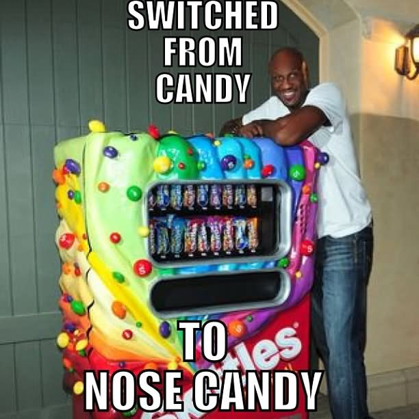 Switched From Candy To Nose Candy Funny Meme Picture 40 most funniest candy meme photos and images that will make you laugh