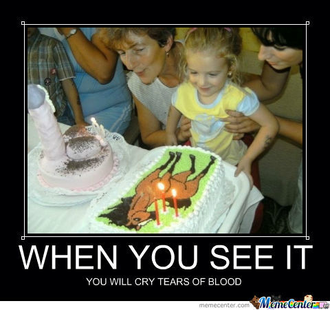 When You See It You Will Cry Tears Of Blood Funny Meme Poster 27 most funny cake meme images and pictures of all the time