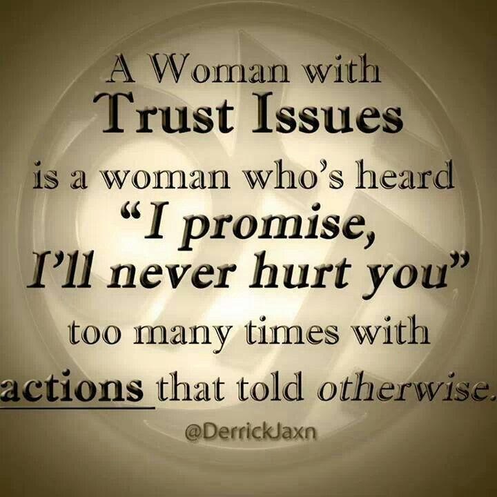 A Woman With Trust Issues Is A Woman Whos Heard I Promise Ill