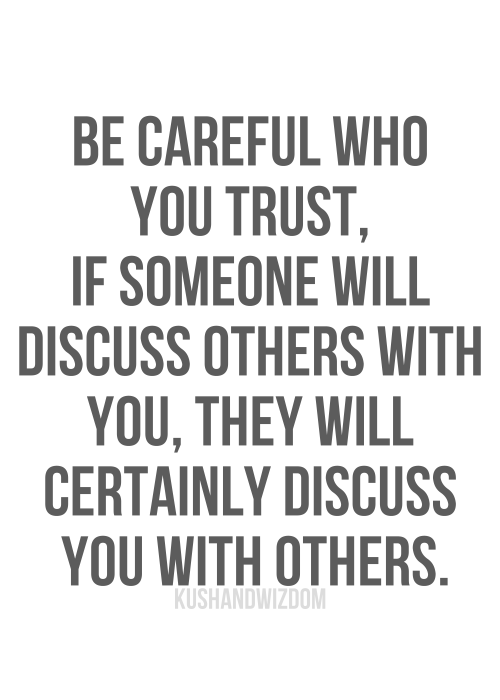 Be Careful Who You Trust If Someone Will Discuss Others With You