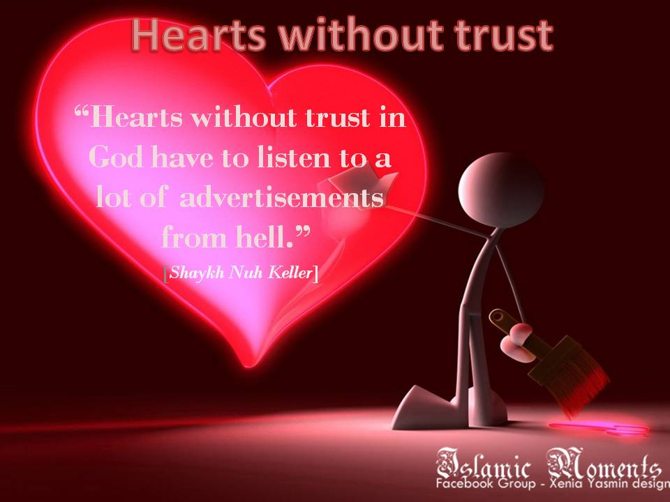 Hearts Without Trust In God Have To Listen To A Lot Of