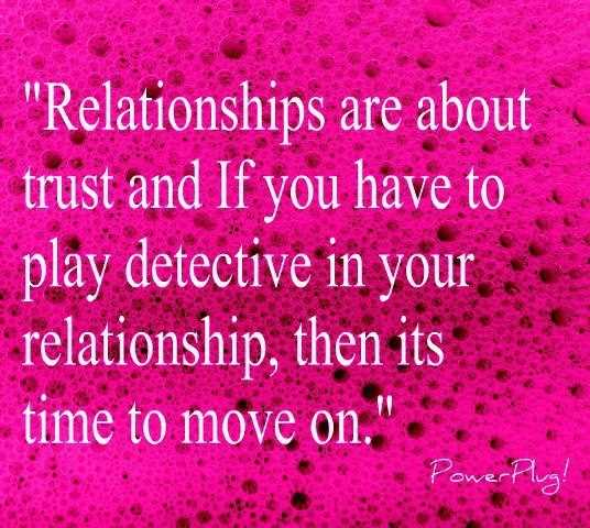 Quotes About Trust And Love In Relationships Fair Relationships Are About Trust And If You Have To Play Detective In