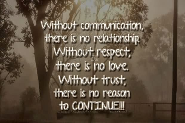 Quotes About Trust And Love In Relationships Captivating Without Communication There Is No Relationship Without Respect