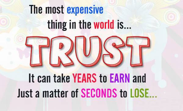 Trust Takes Years To Build Seconds To Break And Forever To