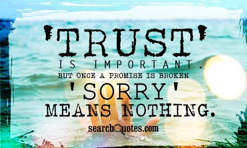 Broken Trust Quotes And Sayings: 65 Best Promise Quotes And Sayings
