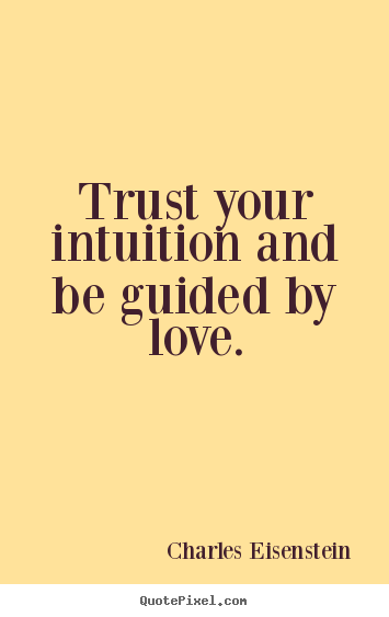 Trust Love Quotes Adorable Trust Your Intuition And Be Guidedlove.