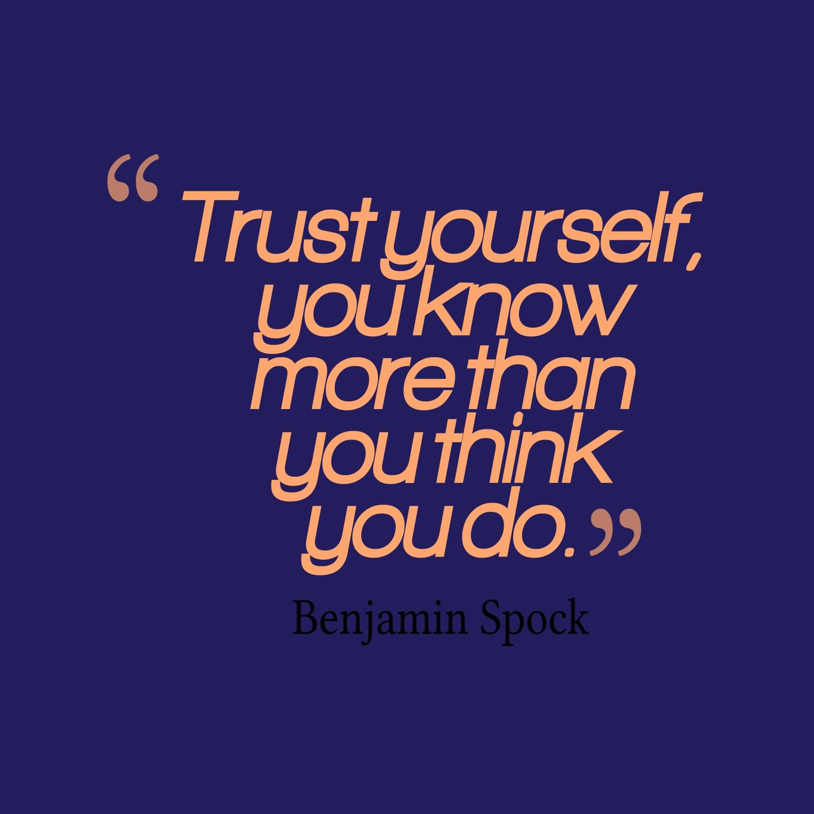 Trust Quotes Pic: Trust Yourself. You Know More Than You Think You Do
