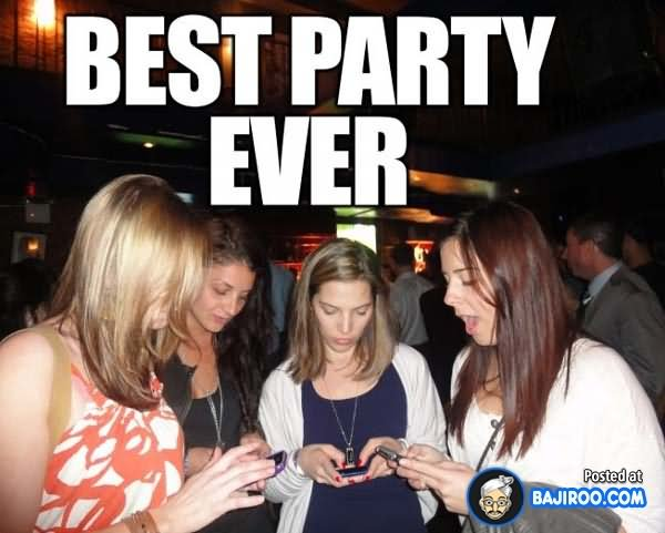 Funny Party Meme Best Ever Photo
