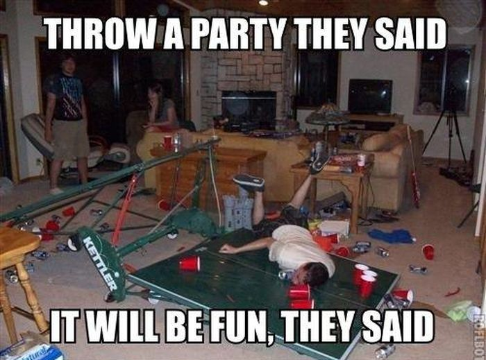 Funny Party Meme Throw A Party They Said Picture 40 most funny party meme pictures and photos