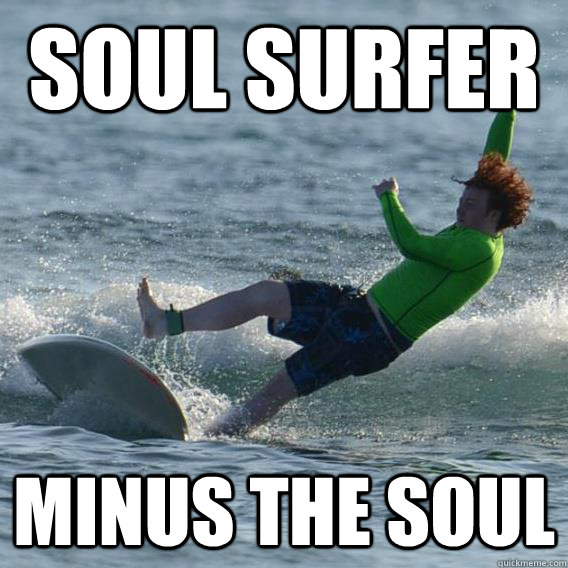 Funny Surfing Meme Soul Surfer Minus The Soul Photo 30 most funniest surfing meme pictures and images on the internet,Surf Meme