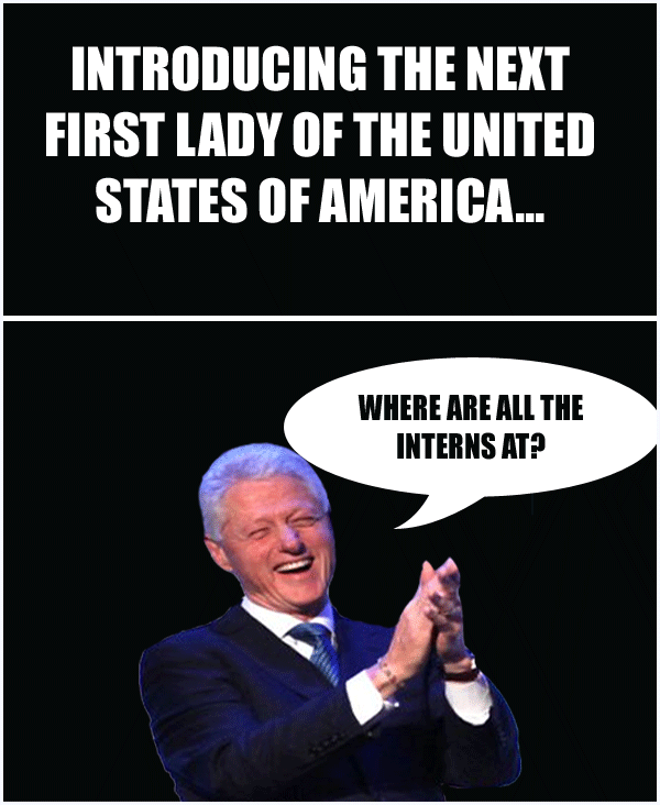 Introducing The Next First Lady Of The United States Of America Funny Bill Clinton Meme Photo