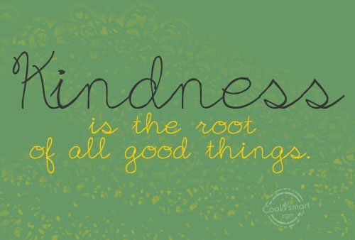 Kindness Quotes: Goodness Quotes