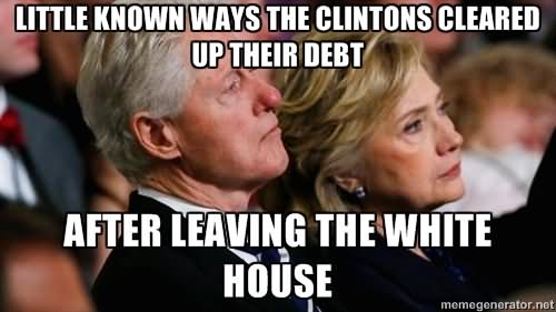 Little Knows Ways The Clinton's Cleared Up Their Debit Funny Bill Clinton Meme Picture