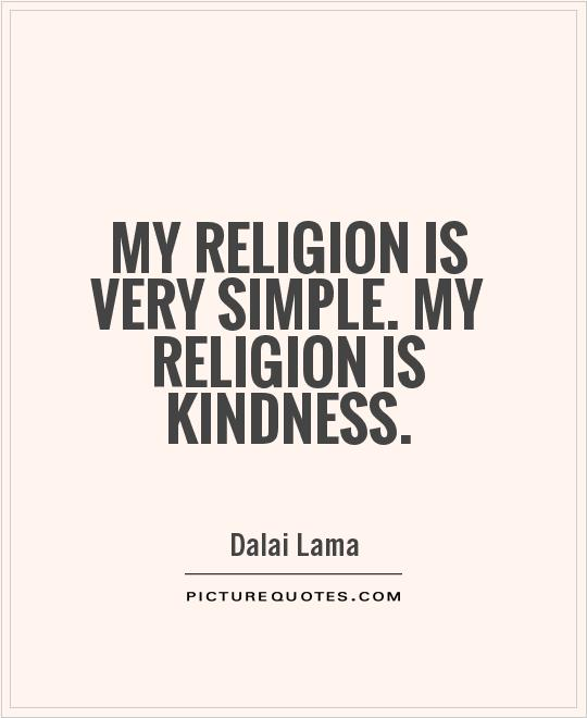 Very best My Religion Is Very Simple My Religion Is Kindness. IY98