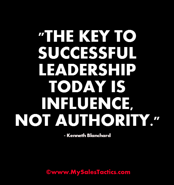 Kenneth Love Quotes: The Key To Successful Leadership Today Is Influence, Not