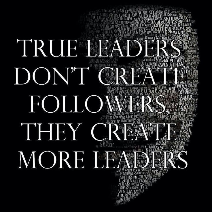 True Leaders Dont Create Followers They Create More Leaders