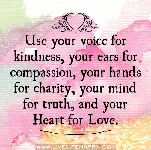 Loving Kindness Quotes Beauteous Use Your Voice For Kindness Use Your Voice For Kindness Your Ears