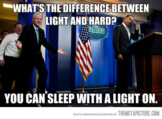 What's The Difference Between Light And Hard Funny Bill Clinton Meme Image