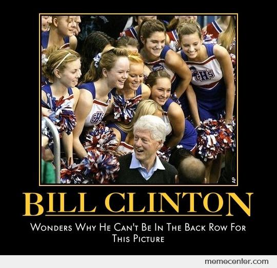 Wonders Why He Can't Be In The Back Row For This Picture Funny Bill Clinton Meme Poster Picture