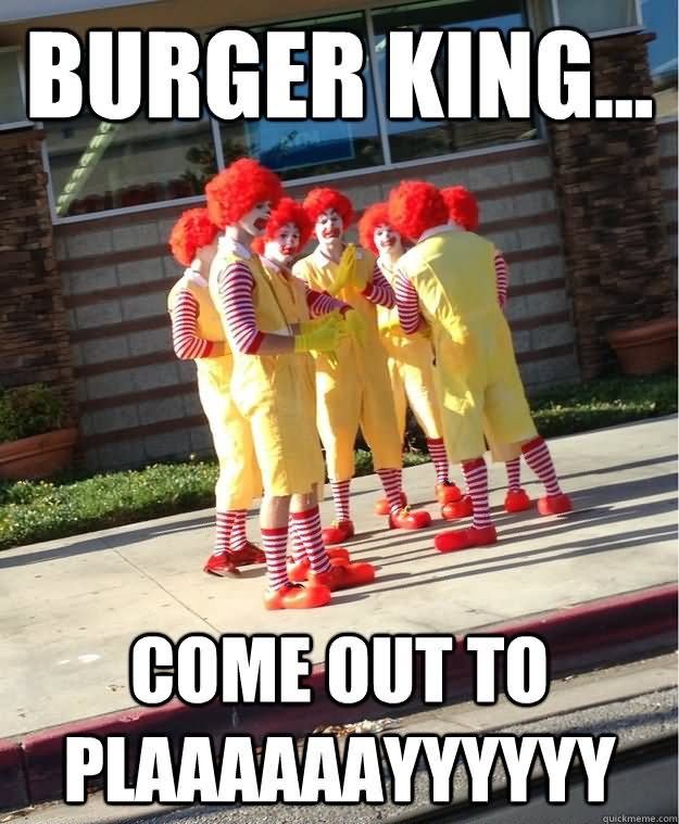 Come Out And Play Meme: Bitch Gon Ask Me Where Wendy's At Funny Mcdonalds Meme Image