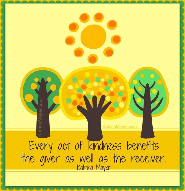 Every Act Of Kindness Benefits The Giver As Well As The Receiver.