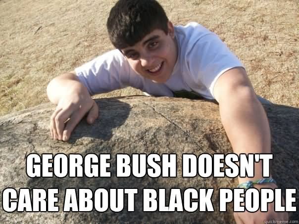 Funny Meme Black People : Most funny george bush meme pictures and photos
