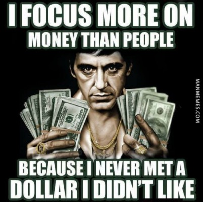 I Focus More On Money Than People Funny Money Meme Image