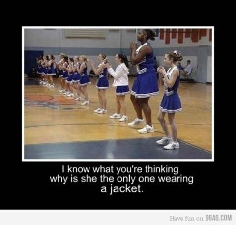 I Know What You Are Thinking Why Is She The Only One Wearing A Jacket Very Funny Cheerleading Meme Poster