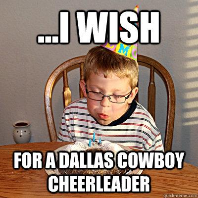 I Wish For A Dallas Cowboy Cheerleader Funny Meme Image